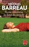 Tu me trouveras au bout du monde / Nicolas Barreau | BARREAU, Nicolas. Auteur