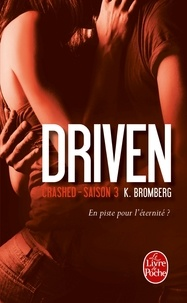 K Bromberg - Driven Tome 3 : Crashed.