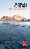 Isabelle Autissier - Soudain, seuls.