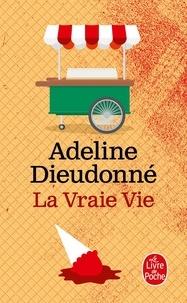Adeline Dieudonné - La vraie vie.