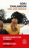 Sorj Chalandon - Une joie féroce.