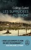 Coline Gatel - Les suppliciées du Rhône.