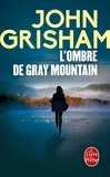 John Grisham - L'Ombre de Gray Mountain.