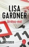 Arrêtez-moi / Lisa Gardner | Gardner, Lisa (19..-....) - romancière. Auteur
