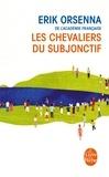 Erik Orsenna - Les Chevaliers du Subjonctif.
