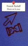 Franck Pavloff - Haute est la tour.