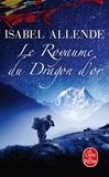 Isabel Allende - Le Royaume du Dragon d'or.