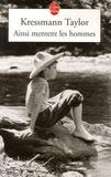 Kathrine Kressmann Taylor - Ainsi mentent les hommes.