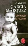 Gabriel García Márquez - Vivre pour la raconter.