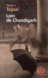 Tarun Tejpal - Loin de Chandigarh.