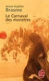 Anne-Sophie Brasme - Le Carnaval des monstres.