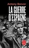 Antony Beevor - La guerre d'Espagne.