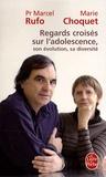 Marcel Rufo et Marie Choquet - Regards croisés sur l'adolescence, son évolution, sa diversité.