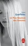 Yann Queffélec - Le Plus Heureux des hommes.