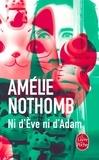 Amélie Nothomb - Ni d'Eve ni d'Adam.