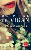 Delphine de Vigan - Les Jolis Garçons.