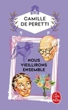 Camille de Peretti - Nous vieillirons ensemble.