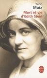 Yann Moix - Mort et vie d'Edith Stein.