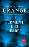 Jean-Christophe Grangé - Le Serment des Limbes.