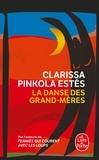 Clarissa Pinkola Estés - La Danse des grand-mères.