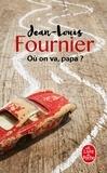 Jean-Louis Fournier - Où on va, papa ?.