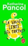 Katherine Pancol - La Valse lente des tortues.