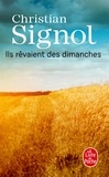 Christian Signol - Ils révaient des dimanches.