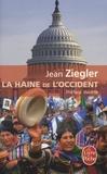 Jean Ziegler - La Haine de l'Occident.