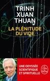 Xuan-Thuan Trinh - La plénitude du vide.
