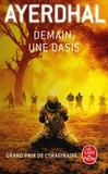 Demain, une oasis / Ayerdhal   Ayerdhal (1959-2015)