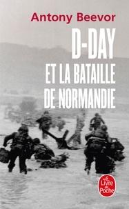 Antony Beevor - D-Day et la bataille de Normandie.