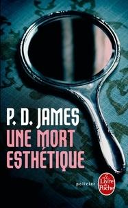 P. D. James - Une mort esthétique.