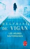 Delphine de Vigan - Les Heures souterraines.