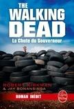 Robert Kirkman et Jay Bonansinga - Walking Dead Tome 3 : La Chute du Gouverneur.