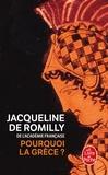 Jacqueline de Romilly - Pourquoi la Grèce ?.