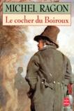 Michel Ragon - Le cocher du Boiroux.