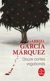 Gabriel García Márquez - Douze contes vagabonds.
