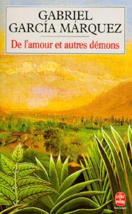 Gabriel García Márquez - De l'amour et autres démons.