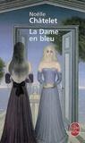 Noëlle Châtelet - La Dame en bleu.