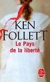 Ken Follett - Le pays de la liberté.