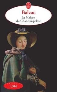 Honoré de Balzac - La maison du Chat-qui-pelote.