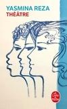 """Yasmina Reza - Théâtre - L'Homme du hasard, Conversations après un enterrement, La Traversée de l'hiver - """"Art""""."""
