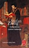 Stefan Zweig - Conscience contre violence - Ou Castellion contre Calvin.
