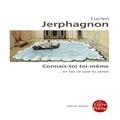 Lucien Jerphagnon - Connais-toi toi-même - Et fais ce que tu aimes.