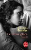 Almudena Grandes - Le Coeur glacé Tome 2 : .
