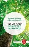 Marie de Hennezel et Bertrand Vergely - Une vie pour se mettre au monde.