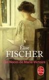 Elise Fischer - Les Noces de Marie-Victoire.
