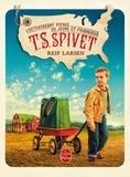 Reif Larsen - L'extravagant voyage du jeune et prodigieux T. S. Spivet.