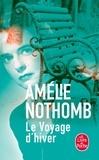 Amélie Nothomb - Le Voyage d'hiver.