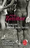 Jusque dans nos bras : roman / Alice Zeniter | Zeniter, Alice (1986-....)